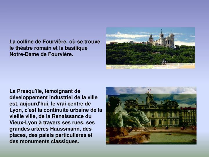 La colline de Fourvière, où se trouve le théâtre romain et la basilique Notre-Dame de Fourvière.