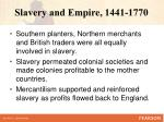 slavery and empire 1441 1770