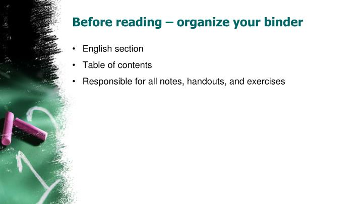 Before reading – organize your binder