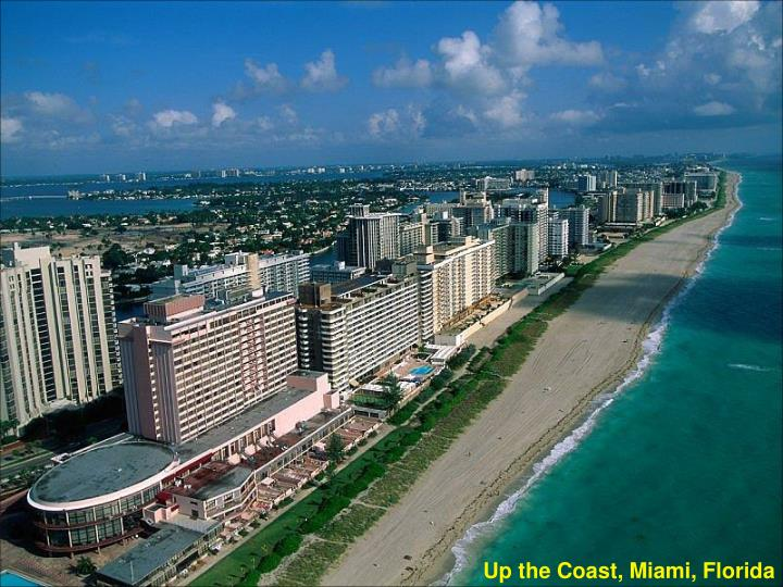 Up the Coast, Miami, Florida