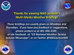 thanks for viewing nws jackson s multi media weather briefing