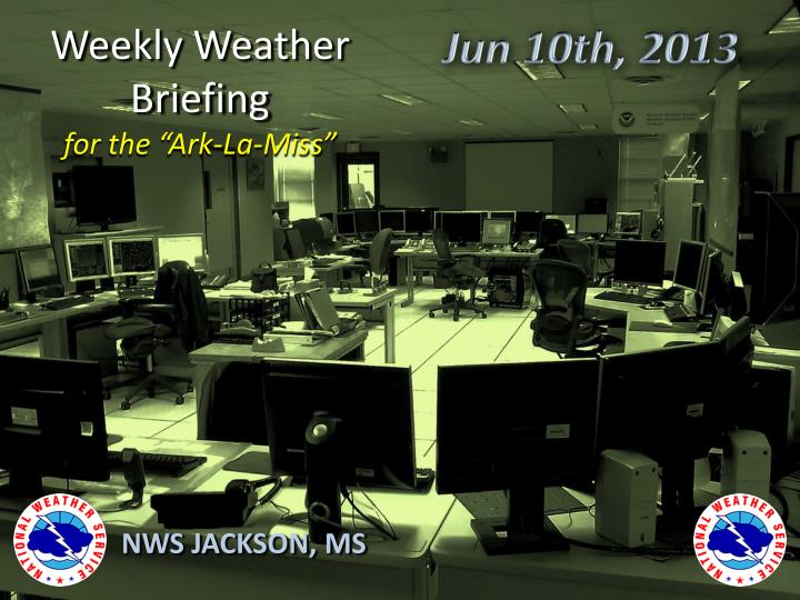 weekly weather briefing for the ark la miss n.