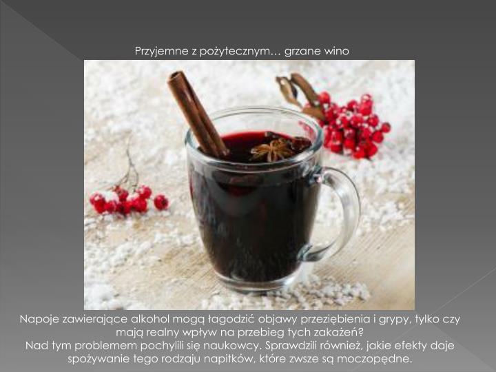 Przyjemne z pożytecznym… grzane wino