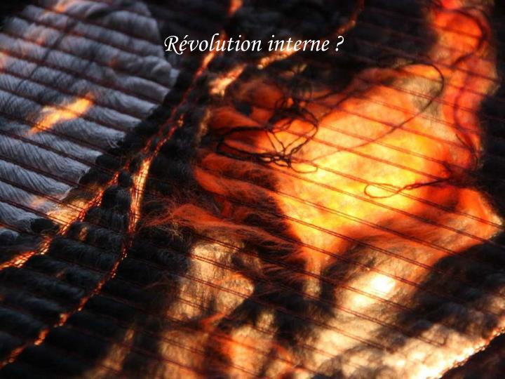 Révolution interne ?
