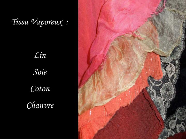 Tissu Vaporeux  :
