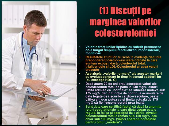 (1) Discuţii pe marginea valorilor colesterolemiei