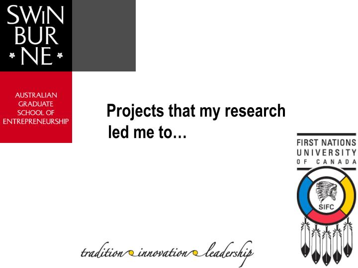 Projects that my research led me to…