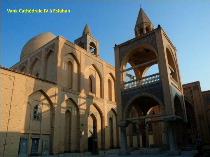 Vank Cathédrale IV à Esfahan