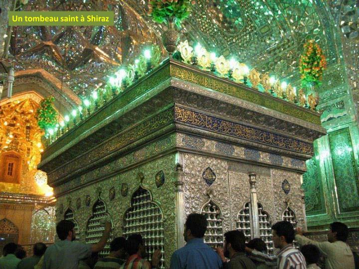 Un tombeau saint à Shiraz