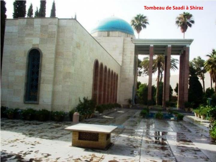 Tombeau de Saadi à Shiraz