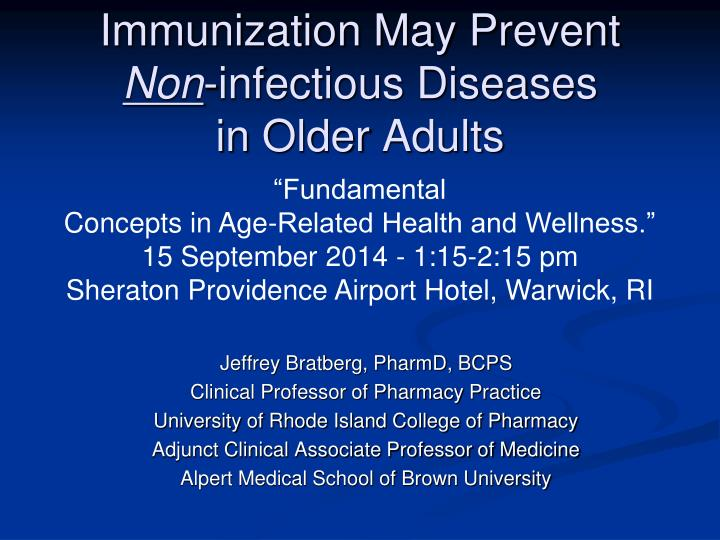 immunization may prevent non infectious diseases in older adults n.
