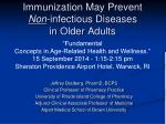 immunization may prevent non infectious diseases in older adults