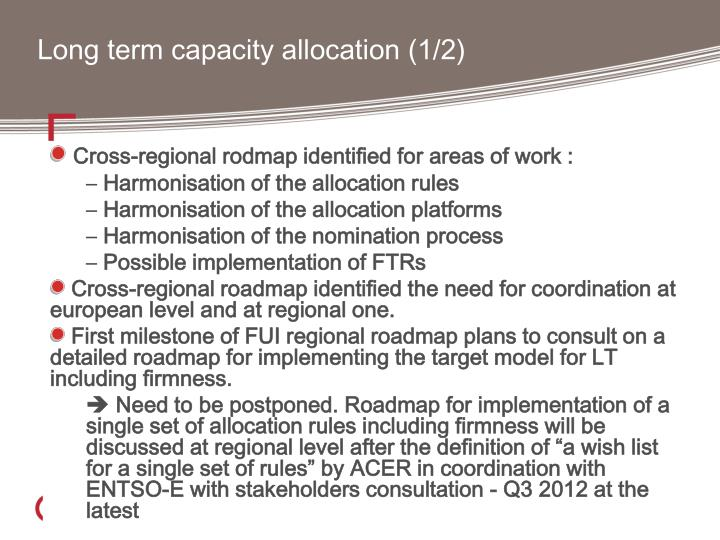 Long term capacity allocation 1 2