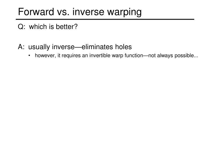 Forward vs. inverse warping