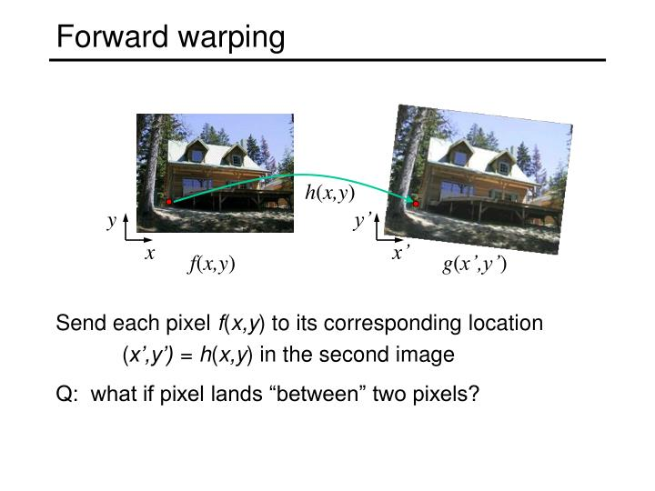 Forward warping