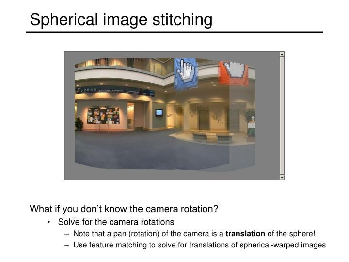 Spherical image stitching
