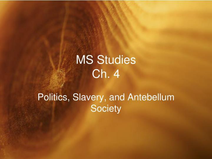 MS Studies