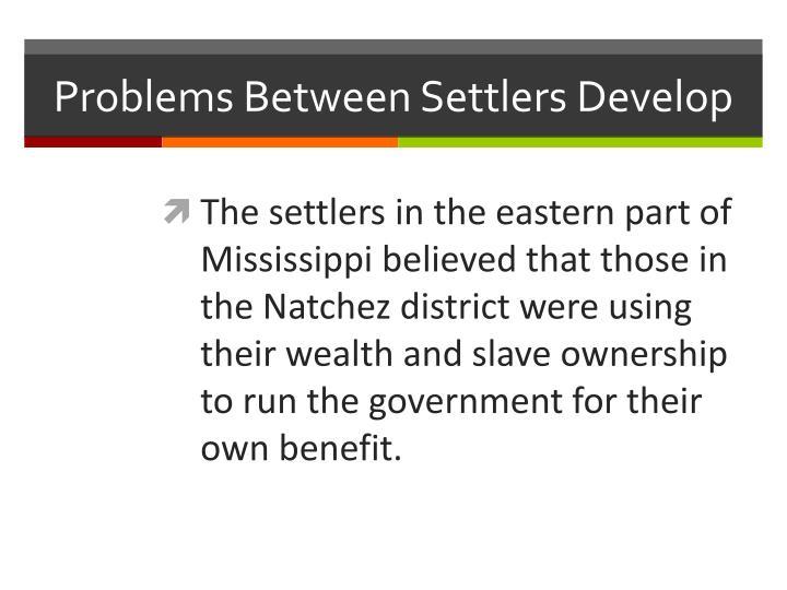 Problems Between Settlers Develop