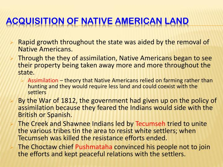 Rapid growth throughout the state was aided by the removal of Native Americans.