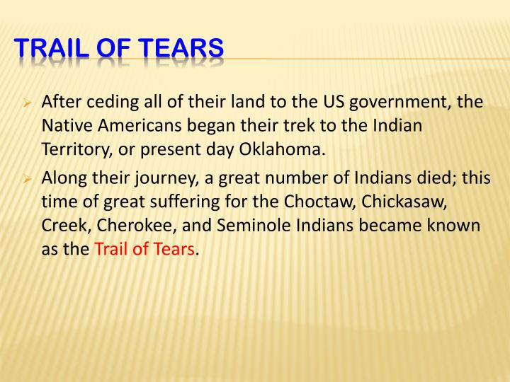 After ceding all of their land to the US government, the Native Americans began their trek to the Indian Territory, or present day Oklahoma.