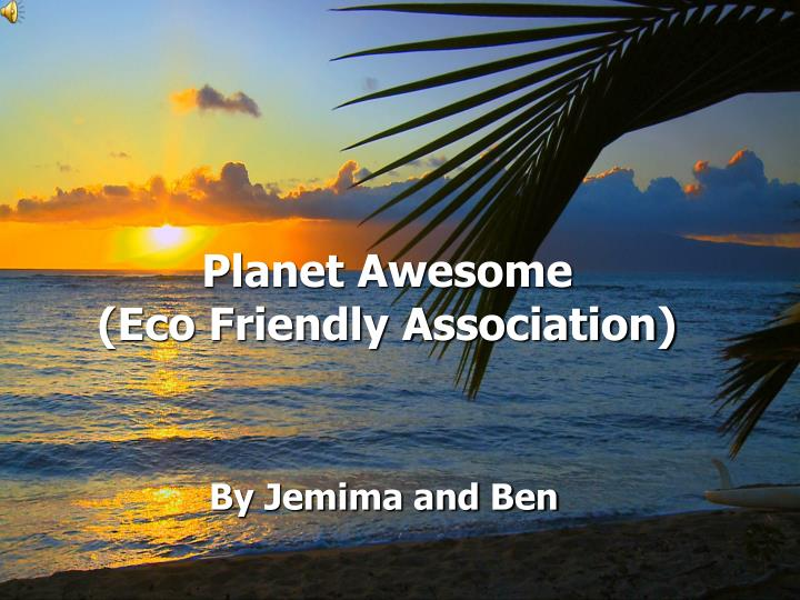 planet awesome eco friendly association