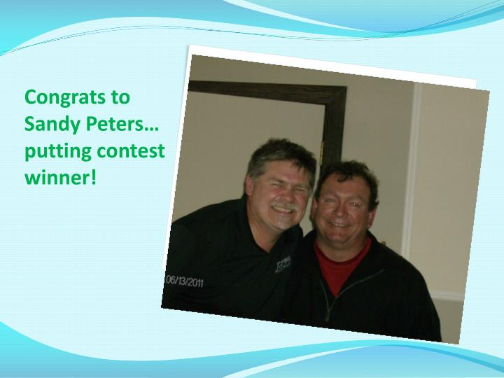 Congrats to Sandy Peters… putting contest winner!