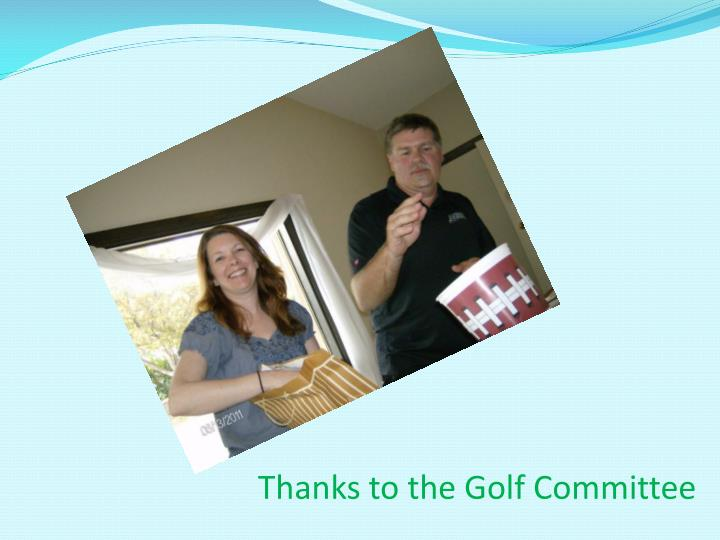 Thanks to the Golf Committee