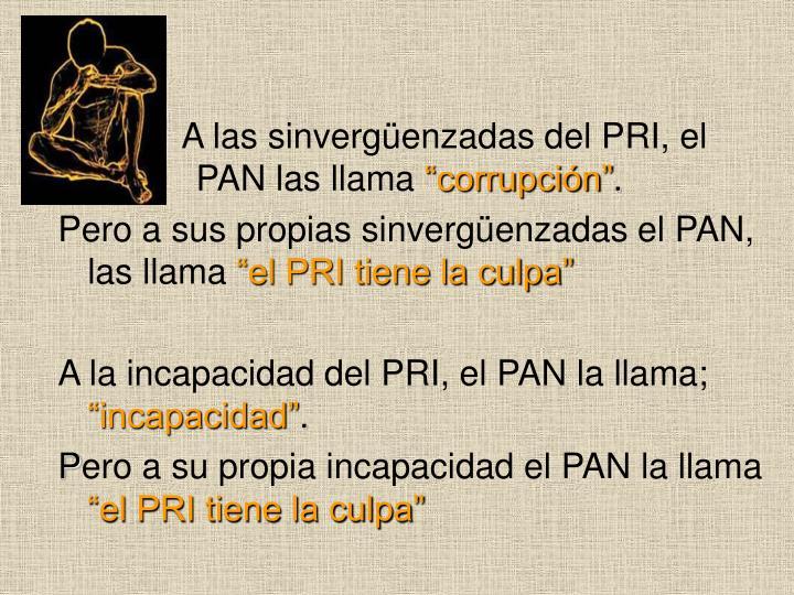 A las sinvergüenzadas del PRI, el       PAN las llama
