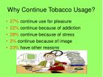 why continue tobacco usage