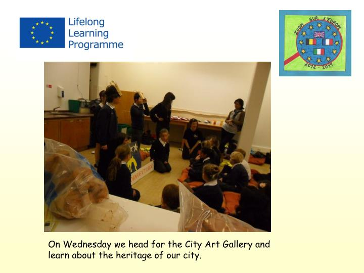 On Wednesday we head for the City Art Gallery and learn about the heritage of our city.