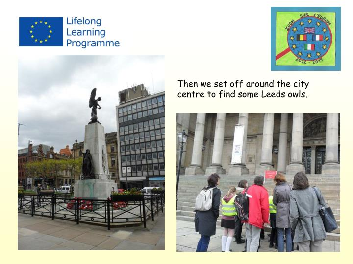 Then we set off around the city centre to find some Leeds owls.