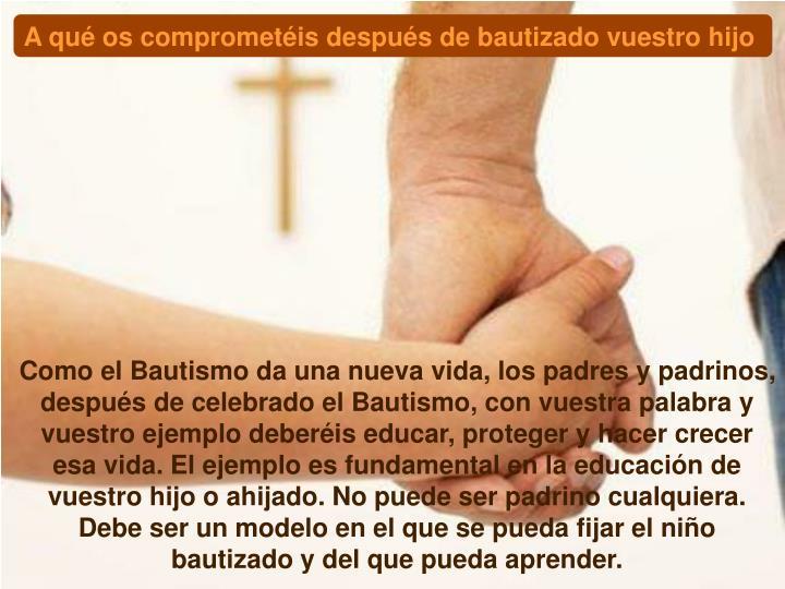 A qué os comprometéis después de bautizado vuestro hijo