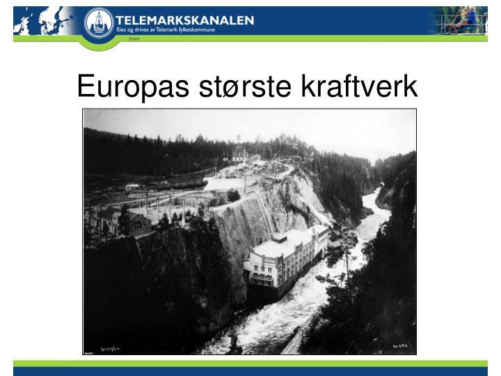 Europas største kraftverk