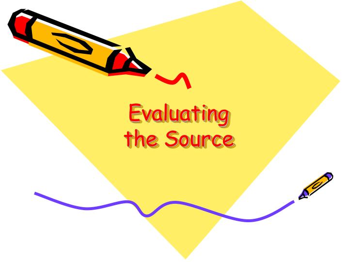 Evaluating the source