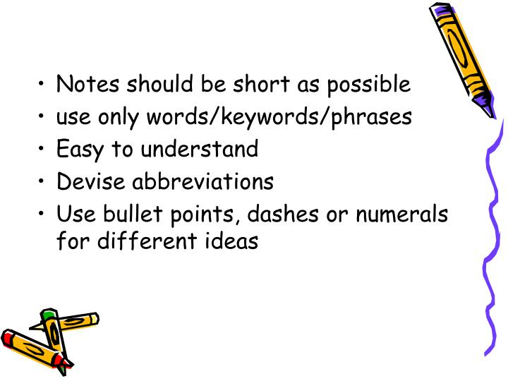 Notes should be short as possible