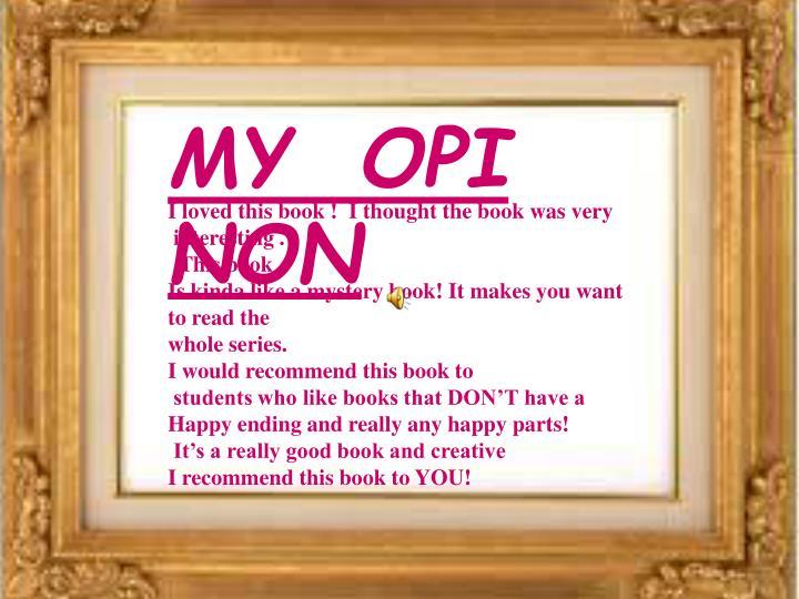 MY  OPI NON
