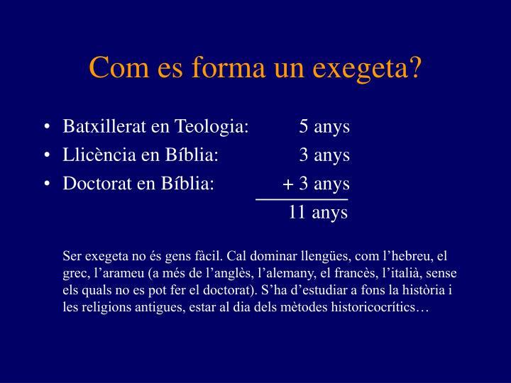 Com es forma un exegeta?