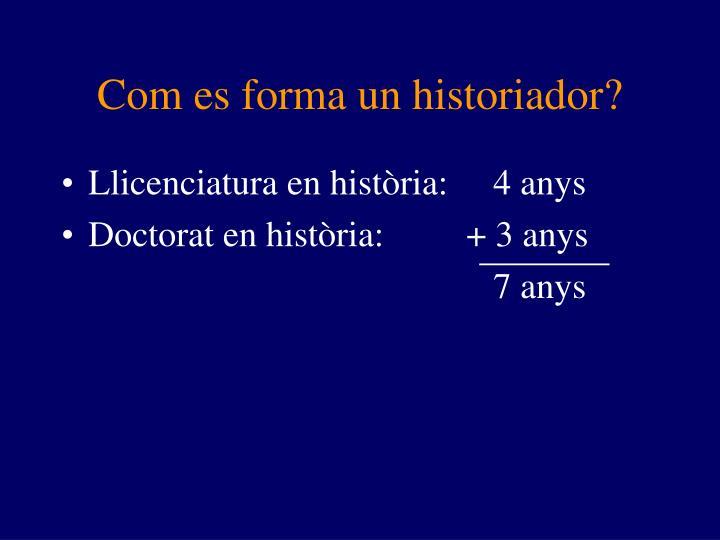 Com es forma un historiador?