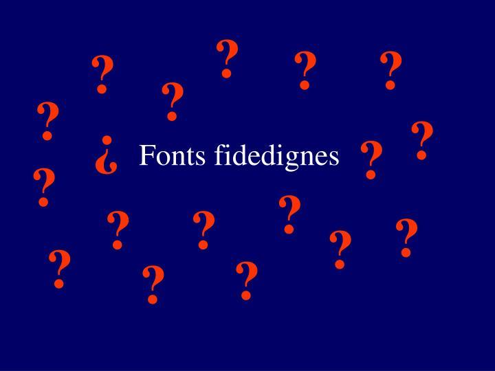 Fonts fidedignes