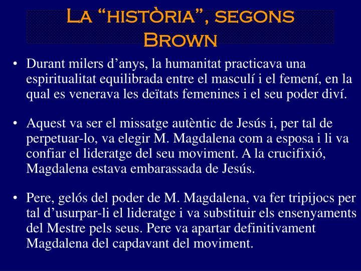 "La ""història"", segons Brown"