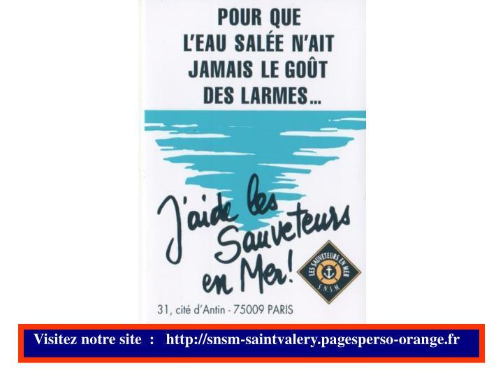 Visitez notre site  :   http://snsm-saintvalery.pagesperso-orange.fr
