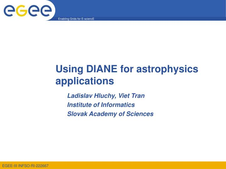 Using diane for astrophysics applications