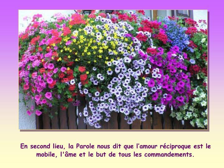 En second lieu, la Parole nous dit que l'amour réciproque est le mobile, l'âme et le but de tous les commandements.