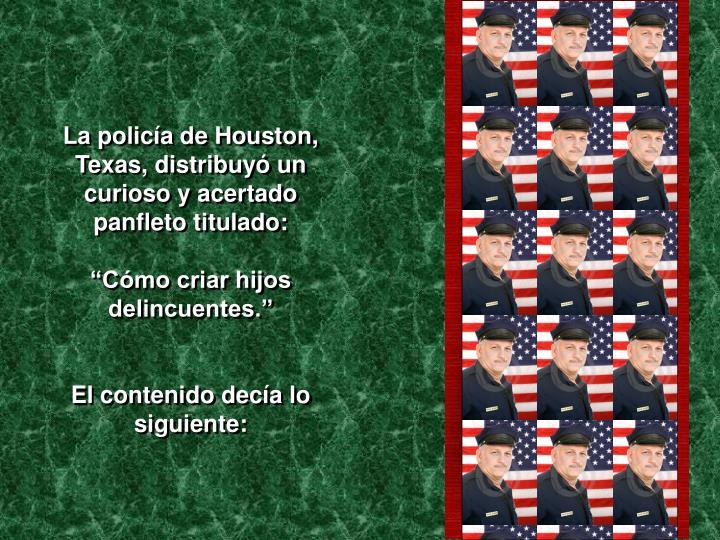 La policía de Houston, Texas, distribuyó un curioso y acertado panfleto titulado: