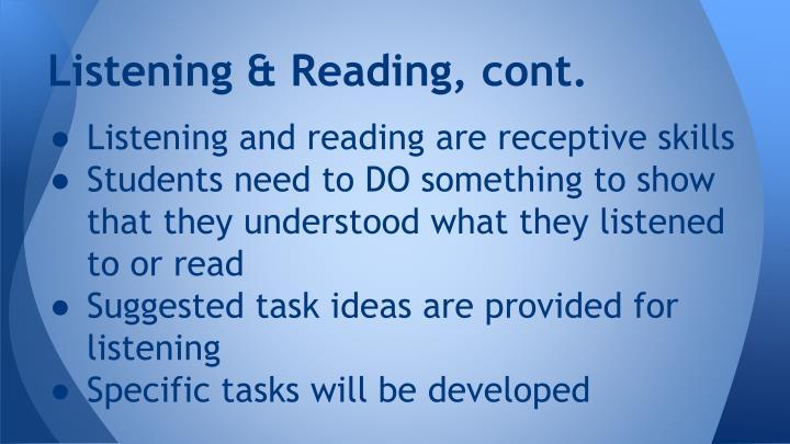 Listening & Reading, cont.