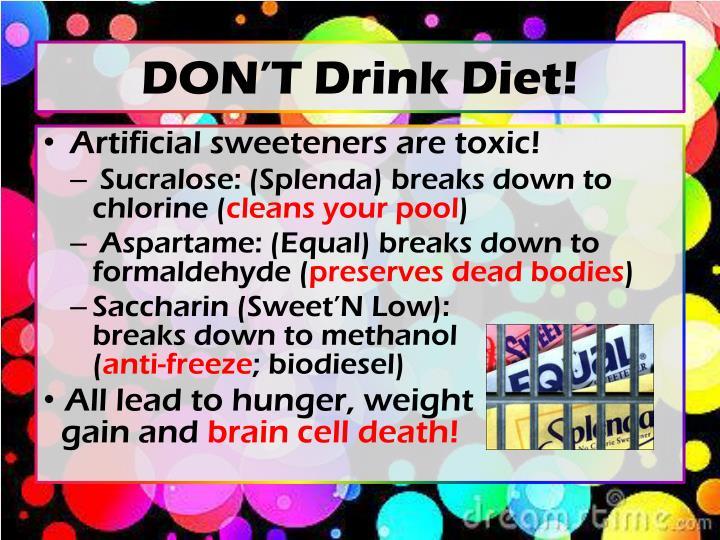 DON'T Drink Diet!