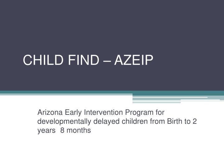 CHILD FIND – AZEIP