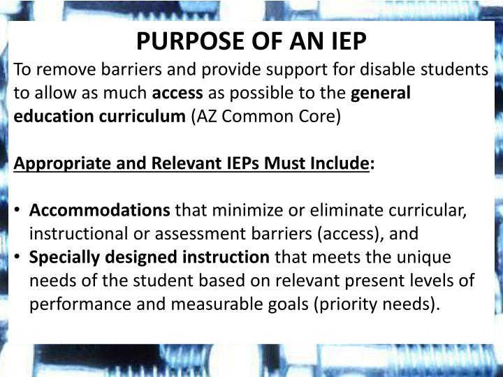 PURPOSE OF AN IEP