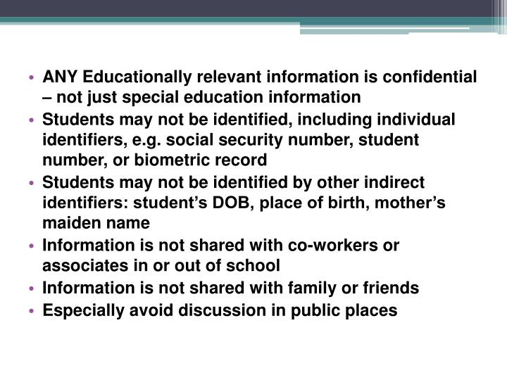 ANY Educationally relevant information is confidential – not just special education information