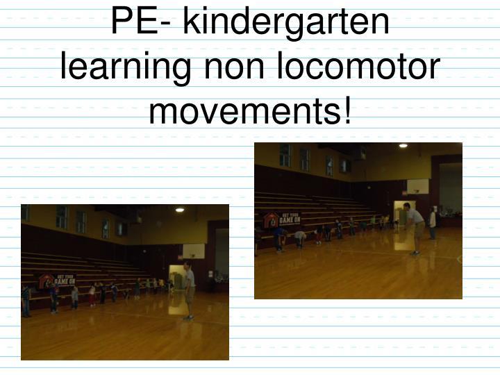 PE- kindergarten learning non